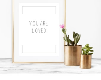 Digital Print You Are Loved, Love Printable