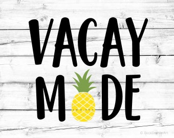 Vacay Mode Svg Vacation Svg Beach Svg Pineapple Svg Summer Svg for Cricut Holiday Svg Lets Cruise Dxf File Vacay Png File Svg for Silhouette