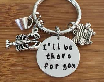 """Friends inspired keychain/I""""ll be there for you/ friendship keychain/you're my lobster/Friends/BFF/Accessories"""