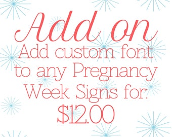 Add On Listing - Custom Font for Pregnancy Week Print Sets