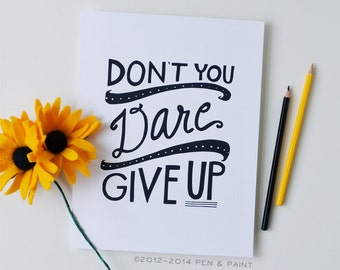 Don't Give Up, Keep Going, You Can Do It, Graduation Gift, Illustration, Inspiring Quote, Motivation, Dream Big Dreams, 5x7, 8x10, 11x14 Art