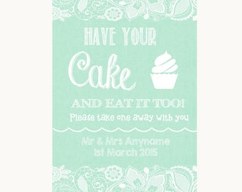 Green Burlap & Lace Have Your Cake and Eat It Too Personalised Wedding Sign
