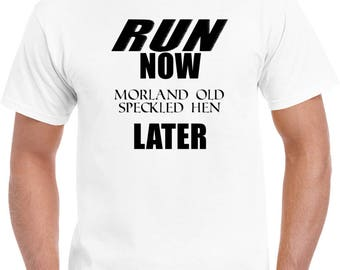 Run Now Morland Old Speckled Hen Later T Shirt