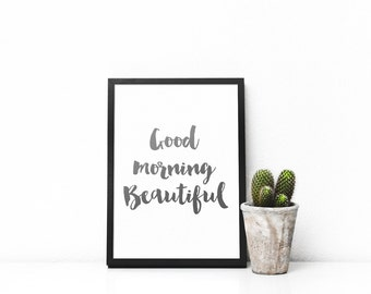 Good Morning Beautiful / Valentines Day / Valentines Day Print / Valentines Gift / Anniversary Gift / Anniversary / Home Decor / Bedroom