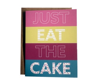 Just Eat The Cake Greeting Card