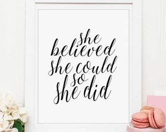 She believed she could so she did PRINTABLE inspirational quote,gift for her,printable women gift,typography wall art,printable decor