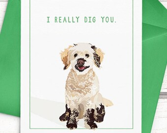 """Funny Dog Card. """"I really dig you."""" Dog anniversary card. Dog Valentine's Day card for Valentines. Dog love card. Funny anniversary card."""