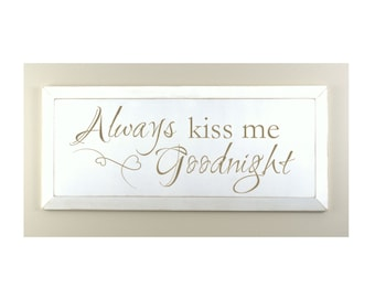 Always Kiss Me Goodnight Carved Engraved Wood Sign 10x24