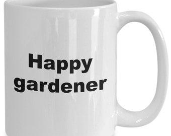Happy Gardener Mug / Gift for Gardener / Gardening Gift