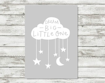 Grey Cloud Nursery Wall Art Dream Big Little One Grey Nursery Print Cloud Print Gender Neutral Nursery Decor Baby Wall Art Baby Decor