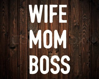 Wife Mom Boss Decal