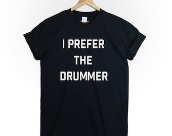 I prefer the drummer tshirt tee top five seconds of summer 5 sos shannon leto twenty one pilots band shanimal tumblr blogger funny graphic