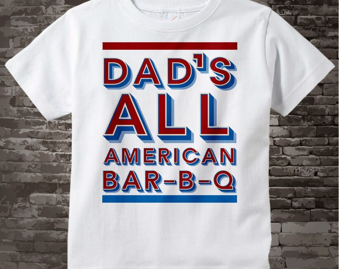 Dad's All American Bar-B-Q t-shirt the perfect summer outdoor gift for Dad   4th of July Barbecue Shirt for Dad  06202017d