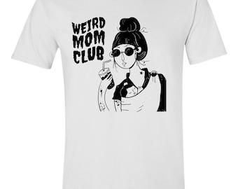 NEW Weird Mom Club Design on Plain White t-shirt
