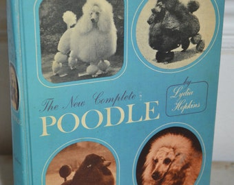 Vintage Hardback Book: The New Complete Poodle (Lydia Hopkins) 1964