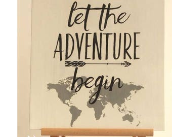 Let the Adventure Begin, Wall Art Sign, New Adventure