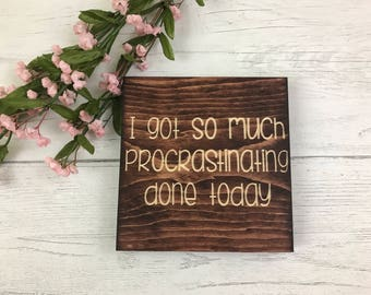 I Got So Much Procrastinating Done Today | Office Decor | Procrastinate | Office Humor | Gift for Coworker | Procrastination | Lazy |