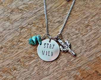 Stay Wild Necklace, Charm Necklace, Gift for Her, Boho Necklace, Cactus Gift, Hand Stamped, Unique Gift, Western Necklace, Cactus Necklace
