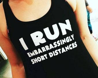 I Run Embarrassingly Short Distances Gym Top.  Funny Workout Tank Top For Women.  Fitness Running Shirt & Workout Tank Top.