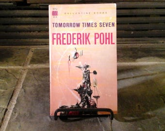 "Book ""Tomorrow Times Seven"" Frederick Pohl 1959 First Edition Ballantine Book #325K Vintage Sci Fi Science Fiction Paperback"