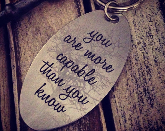 "Quote Key Chain - ""you are more capable than you know"" - with Tree Silhouette - Personalized Back Side Options - Your Handwriting. or Text."