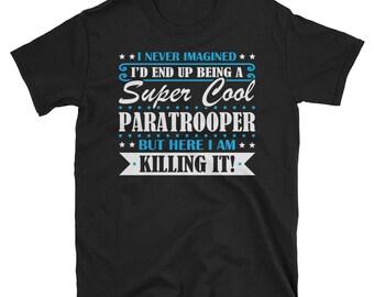 Paratrooper Shirt, Paratrooper Gifts, Paratrooper, Super Cool Paratrooper, Gifts For Paratrooper, Paratrooper Tshirt