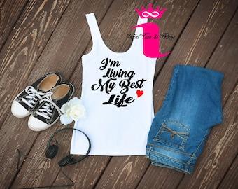 I'm Living My Best Life Shirt