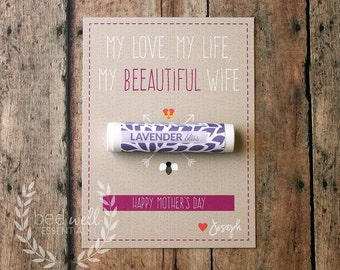 Happy Mother's Day! My Love, My Life, My Beeautiful Wife! {Customizable Happy Mother's Card with Organic Lip Balm Gift}