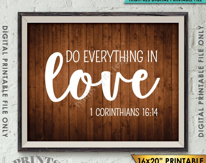 """Do Everything in Love Scripture Art 1 Corinthians 16:14, Valentine's Day Instant Download 8x10/16x20"""" Rustic Wood Style Printable Wall Decor"""