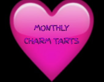 MONTHLY CHARM TARTS