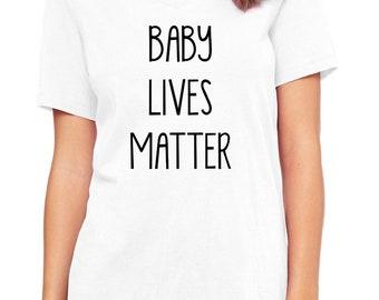Baby Lives Matter | Women's V-Neck Tee