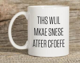 This Will Make Sense After Coffee - Funny Coffee Mug, Cute Coffee Mug, Coffee Gift, Custom Mug