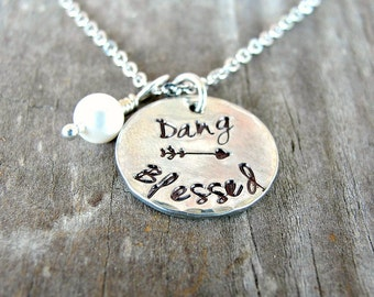 Blessed - Christian Necklace - Southern Raised - Inspirational Jewelry - Dang Blessed - Faith Jewelry  - Southern Jewelry