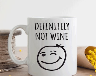Definitely not wine funny coffee mug, Wine lover gift, Funny office gift (M214)