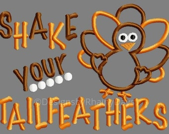 Buy 3 get 1 free!  Shake your tailfeathers! applique embroidery design, Thanksgiving, cute turkey 5x7 4x4