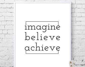 Imagine believe achieve Printable wall art, Inspirational poster, Typo art, Inspirational quotes, Motivational quotes, Digital prints
