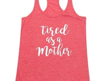 ON SALE - Tired as a Mother - Ladies' Tank Top