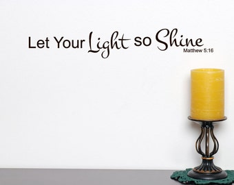 Let your Light so Shine vinyl wall decal, Matthew 5 16, Religious decor, religious wall decal, Bible wall decal, window decal, Motivational