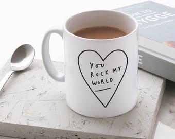 You Rock My World Mug - Stylish Ceramic Mug - Kitchen Gift