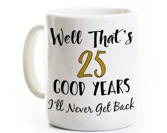 Cadeau d'anniversaire de travail - 25 ans bons je ne vais jamais y revenir - Gag cadeau retraite - personnalisable - tasse à café personnalisée