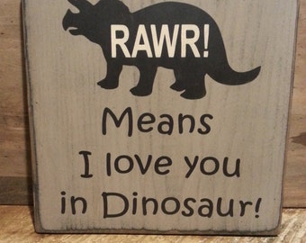 Dinosaur Wood Sign,  Kids Room Sign, Boys Room Decor, Rawr Means I Love you in Dinosaur,  Baby Shower Gift, Baby's Room, Wooden Sign,  Child