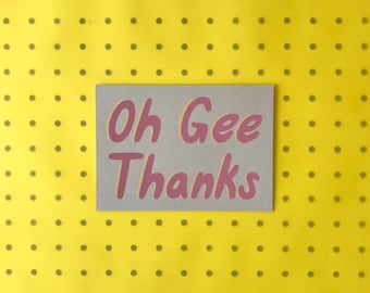 Screenprinted Thank You Card - Oh Gee Thanks