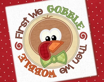 First We Gobble Applique Embroidery Design Thanksgiving Design Turkey Embroidery Gobble Applique Embroidery Design Petunia Petal Design 1334