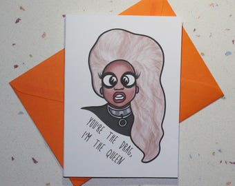 You're The Drag, I'm The Queen | Blank Card, A6 Greeting Card, Drag Queen Card