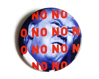 NO NO NO Trump Pinback Button