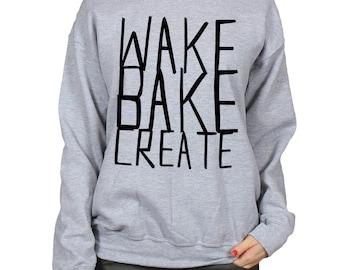 Wake Bake Create Stoner Sweatshirt, Cannabis 419 420 Shirt, Pot Leaf Weed MMJ Marijuana, Cosy Fleece Lined Crewneck Slogan Sweater
