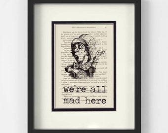 Alice in Wonderland, Mad Hatter, We're All Mad Art over Vintage Alice in Wonderland Book Page - Boss Gift, Alice in Wonderland Decor, Alice