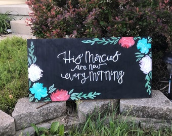 His Mercies Are New Every Morning- Wood Sign- Floral Sign- Verse Sign- Scripture Sign- Custom Sign
