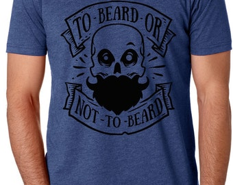 Beard T-Shirt | To Beard Or Not T-Shirt | Beard Shirt | Bearded T-Shirt | Bearded Shirt | Beard Gifts | Bearded Men Gifts | Bearded Gifts