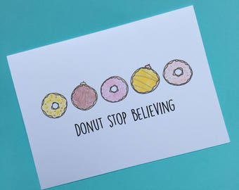 Donut Stop Believing - Funny Card - Donut Card - Bakery Card - Don't Stop Believing - Encouragement Card